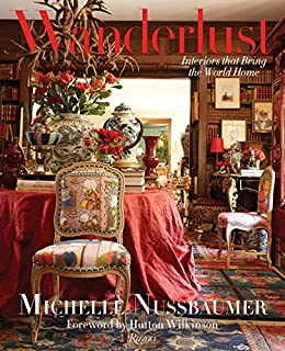 Book Cover: Wanderlust: Interiors That Bring the World Home