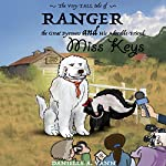 The Very Tall Tale of Ranger the Great Pyrenees and His Adorable Friend Miss Keys | Danielle A. Vann