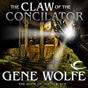 The Claw of the Conciliator: The Book of the New Sun, Book 2 | Gene Wolfe