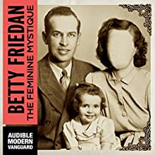 The Feminine Mystique Audiobook by Betty Friedan Narrated by Parker Posey