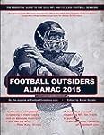 Football Outsiders Almanac 2015: The...