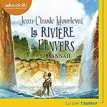 Hannah (La rivière à l'envers 2)   Livre audio Auteur(s) : Jean-Claude Mourlevat Narrateur(s) : Jean-Claude Mourlevat