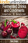 Fermented Drinks and Condiments: An A...