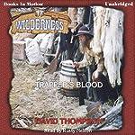 Trapper's Blood: Wilderness Series, Book 17   David Thompson