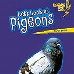 Let's Look at Pigeons | Janet Piehl