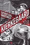 Spiritual Writings: A New Translation and Selection (Harperperennial Modern Thought) (0061875996) by Kierkegaard, Soren