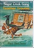 Teacher Trouble (Sugar Creek Gang, 11)