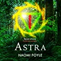 Astra: The Gaia Chronicles, Book 1 Audiobook by Naomi Foyle Narrated by Penelope Rawlins