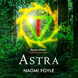 Astra: The Gaia Chronicles, Book 1 | [Naomi Foyle]