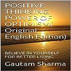 Positive Thinking, Power of Optimism: Believe in Yourself for Better Living Hörbuch von Gautam Sharma Gesprochen von: Kamaria Goggins