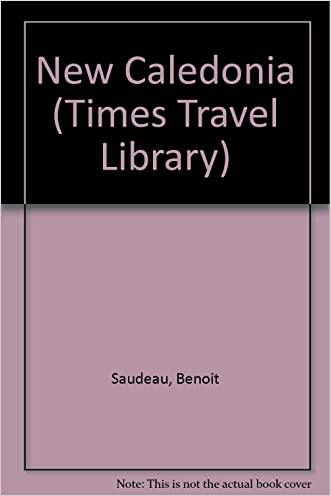 New Caledonia (Times Travel Library) written by Benoit Saudeau
