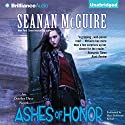 Ashes of Honor: An October Daye Novel, Book 6 Audiobook by Seanan McGuire Narrated by Mary Robinette Kowal