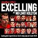 Jonathan Little's Excelling at No-Limit Hold'em Audiobook by Jonathan Little, Phil Hellmuth, Mike Sexton, Olivier Busquet, Will Tipton Narrated by Jonathan Little