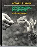 Developmental Psychology: An Introduction (0316303739) by Gardner, Howard