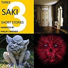 Three Saki Short Stories Audiobook by H. H. Munro - Saki Narrated by Phillip J. Mather