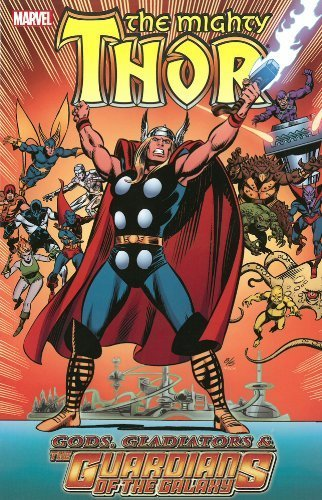 Thor: Gods, Gladiators & the Guardians of the Galaxy (Thor (Graphic Novels)) by Wein, Len, Englehart, Steve, Stern, Roger (2013) Paperback