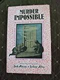 Murder Impossible: An Extravaganza of Miraculous Murders Fantastic Felonies & Incredible Criminals