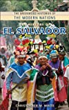 Christopher M. White The History of El Salvador (Greenwood Histories of the Modern Nations)