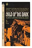 img - for Child of the dark : the diary of Carolina Maria de Jesus. Translated from the Portuguese by David St. Clair book / textbook / text book