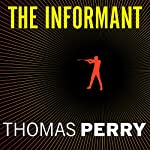 The Informant: A Butcher's Boy Novel (       UNABRIDGED) by Thomas Perry Narrated by Michael Kramer