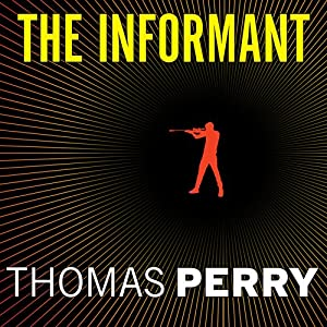 The Informant: A Butcher's Boy Novel | [Thomas Perry]