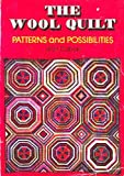 img - for The wool quilt: Patterns and possibilities book / textbook / text book
