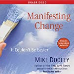 Manifesting Change: It Couldn't Be Easier | Mike Dooley