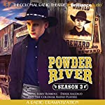 Powder River - Season Three: A Radio Dramatization | Jerry Robbins
