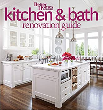 Better Homes and Gardens Kitchen and Bath Renovation Guide (Better Homes and Gardens Home) written by Better Homes and Gardens