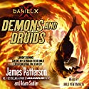 Daniel X: Demons and Druids Audiobook by James Patterson Narrated by Milo Ventimiglia
