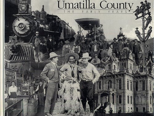 Umatilla County: The Early Years