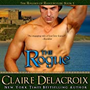 The Rogue: The Rogues of Ravensmuir, Book 1 | [Claire Delacroix]