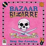 Bazaar Bizarre: Not Your Granny's Crafts! ~ Greg Der Ananian