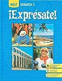 ¡Expresate!: Spanish 2 (Holt Spanish: Level 2)