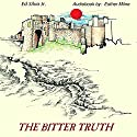 The Bitter Truth Audiobook by Ed Silva Jr. Narrated by Esther Milne