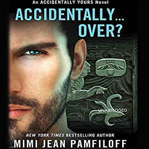 Accidentally... Over? - Mimi Jean Pamfiloff