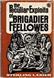 img - for The peculiar exploits of Brigadier Ffellowes book / textbook / text book