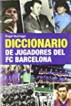 Diccionario De Jugadores Del FC Barce...