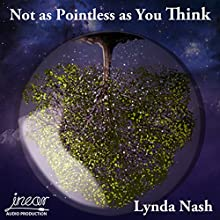 Not as Pointless as You Think (       UNABRIDGED) by Lynda Nash Narrated by Ian Baldwin, Georgie Leonard