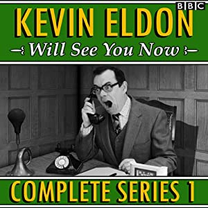Kevin Eldon Will See You Now: The Complete Series 1 | [Kevin Eldon, Joel Morris, Jason Hazeley, Julia Davis]