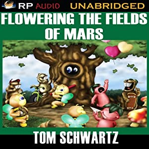 Flowering the Fields of Mars | [Tom Schwartz]