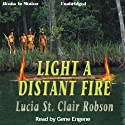 Light a Distant Fire (       UNABRIDGED) by Lucia St. Clair Robson Narrated by Gene Engene