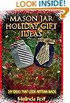 Mason Jar Holiday Gift Ideas:  DIY Id...