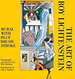 The Art of Roy Lichtenstein: Mural with Blue Brushstroke (1611454999) by Adelman, Bob