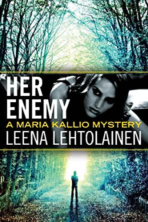 Her Enemy (The Maria Kallio Series Book 2) - Kindle edition by Leena Lehtolainen, Owen Witesman ...