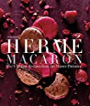 Pierre Herm� Macaron: The Ultimate Re...