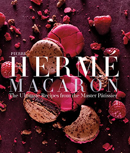 Pierre Hermé Macaron: The Ultimate Recipes from the Master Pâtissier by Pierre Hermé