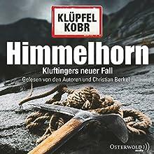 Himmelhorn (Kommissar Kluftinger 9) Hörbuch von Volker Klüpfel, Michael Kobr Gesprochen von: Volker Klüpfel, Michael Kobr, Christian Berkel