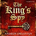 The King's Spy (       UNABRIDGED) by Andrew Swanston Narrated by David Thorpe