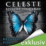 Celeste bedeutet Himmelblau (Frank Liebknecht 1) | Brigitte Pons